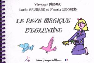 LE RÊVE MAGIQUE D'ÉGLANTINE